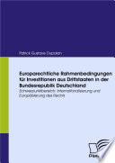 Europarechtliche Rahmenbedingungen fr Investitionen aus Drittstaaten in der Bundesrepublik Deutschland
