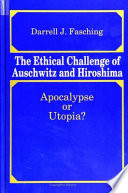 The Ethical Challenge of Auschwitz and Hiroshima