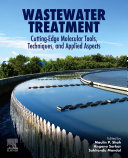 Wastewater Treatment: Cutting Edge Molecular Tools, Techniques and Applied Aspects