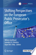 Shifting Perspectives on the European Public Prosecutor s Office