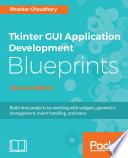Tkinter Gui Application Development Blueprints Second Edition