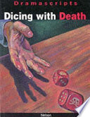 Dicing With Death : are grouped with a mystery...