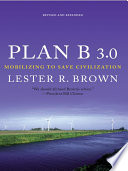 Plan B 3 0  Mobilizing to Save Civilization  Substantially Revised
