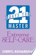 21 Days to Master Extreme Self Care