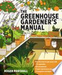 The Greenhouse Gardener s Manual