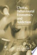 Choice, Behavioral Economics, and Addiction
