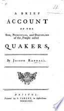 A Brief Account of the rise  principles  and discipline of the people called Quakers