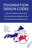 Foundation Design Codes And Soil Investigation In View Of International Harmonization And Performance Based Design book