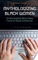 Mythologizing Black Women