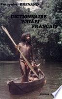 Dictionnaire Wayapi  Guyane Francaise