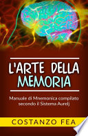 L'arte della Memoria - Manuale di mnemonica compilato secondo il sistema Aurelj
