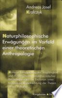 Naturphilosophische Erwägungen im Vorfeld einer theoretischen Anthropologie