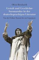 Gestalt und Geschichte Savonarolas in der deutschsprachigen Literatur