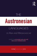 The Austronesian Languages of Asia and Madagascar Extending From Madagascar To Eastern Indonesia And To