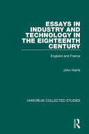 Essays in Industry and Technology in the 18th Century