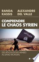 Comprendre le Chaos syrien
