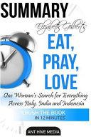 Elizabeth Gilbert s Eat  Pray  Love Summary