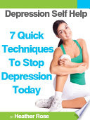 Depression Self Help 7 Quick Techniques To Stop Depression Today