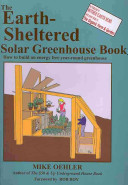 The Earth sheltered Solar Greenhouse Book