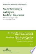 Von der Arbeitsanalyse zur Diagnose beruflicher Kompetenzen