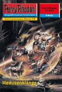 Perry Rhodan 2258: Medusenklδnge (Heftroman)