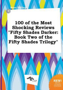 100 of the most shocking reviews fifty shades darker