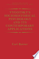 Vygotsky   s Sociohistorical Psychology and its Contemporary Applications