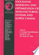 Stochastic Modeling and Optimization of Manufacturing Systems and Supply Chains