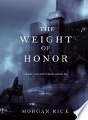The Weight of Honor  Kings and Sorcerers  Book 3