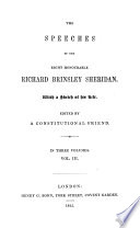 The speeches of     Richard Brinsley Sheridan  with a sketch of his life  ed  by a constitutional friend