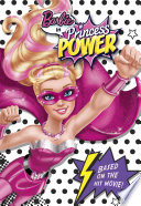 Barbie in Princess Power Chapter Book  Barbie in Princess Power