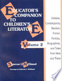Educator s Companion to Children s Literature  Folklore  contemporary realistic fiction  fantasy  biographies  and tales from here and there
