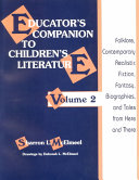 Educator's Companion to Children's Literature: Folklore, contemporary realistic fiction, fantasy, biographies, and tales from here and there
