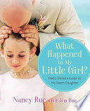 What Happened To My Little Girl? : her father as she does from her mother...