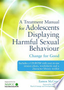 A Treatment Manual for Adolescents Displaying Harmful Sexual Behaviour