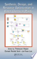 Synthesis  Design  and Resource Optimization in Batch Chemical Plants