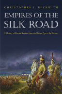 Empires of the Silk Road Times To The Present Day Empires Of The