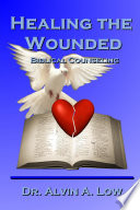 Healing The Wounded Biblical Counseling