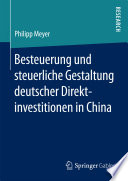Besteuerung und steuerliche Gestaltung deutscher Direktinvestitionen in China