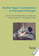 Brother Roger s Contribution to Theological Thought