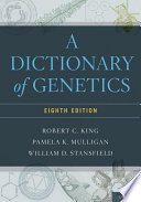 A Dictionary Of Genetics : ...