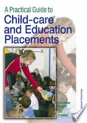 A Practical Guide to Child care and Education Placements