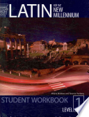 Latin for the New Millennium  Level 1  student workbook