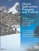 Glacial Sedimentary Processes and Products