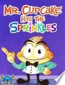 Mr  Cupcake Has The Sprinkles