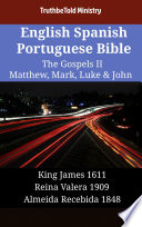 English Spanish Portuguese Bible The Gospels Ii Matthew Mark Luke John