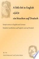 A little bit in English o de r ein bisschen Deutsch  Simple Stories in English and German   Einfache Geschichten auf Englisch und auf Deutsch