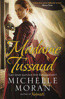 Madame Tussaud : palace of versailles, her whole life...