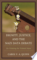Dignity  Justice  and the Nazi Data Debate