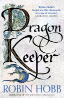Dragon Keeper  The Rain Wild Chronicles  Book 1
